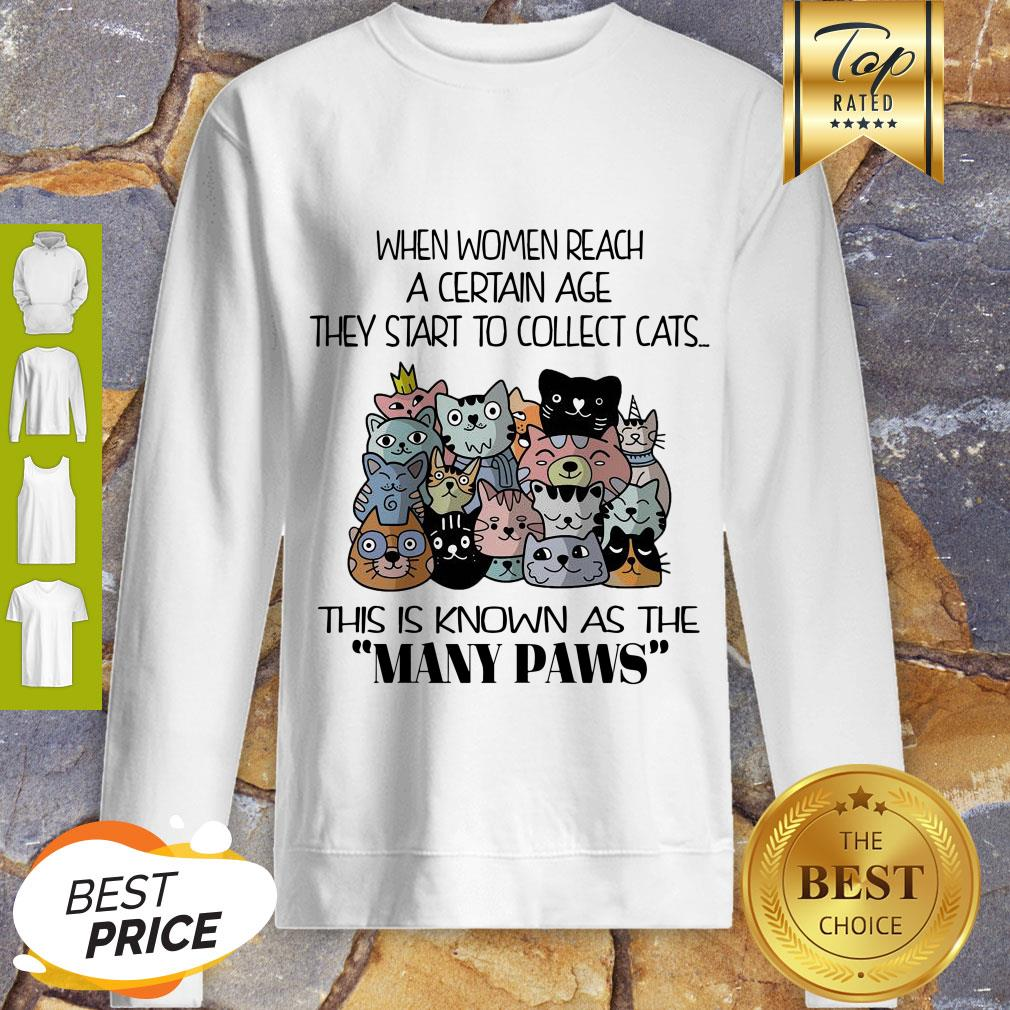 Nice When Women Reach A Certain Age They Start To Collect Cats Sweatshirt