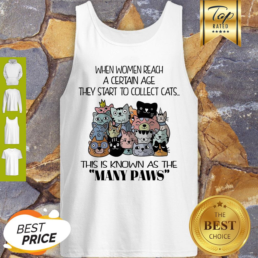 Nice When Women Reach A Certain Age They Start To Collect Cats Tank Top