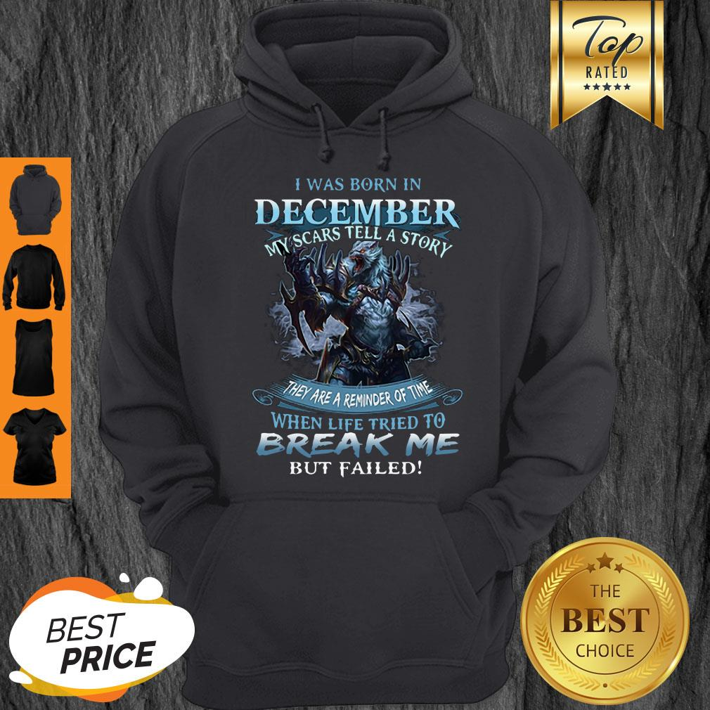 Nice Wolf Warrior I Was Born In December My Scars Tell A Story Hoodie