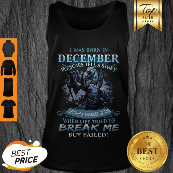 Nice Wolf Warrior I Was Born In December My Scars Tell A Story Tank Top