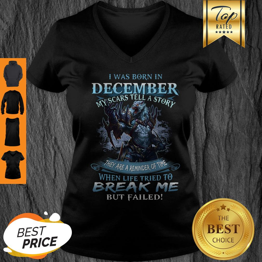 Nice Wolf Warrior I Was Born In December My Scars Tell A Story V-Neck