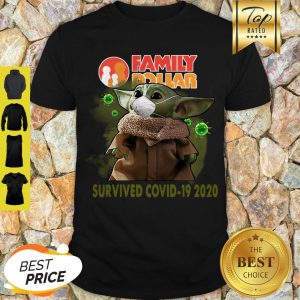 Official Baby Yoda Family Dollar Survived Covid 19 2020 Shirt