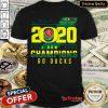 Oregon Ducks 2020 Rose Bowl Game Champions Go Ducks Shirt