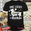 Original One Lucky Mama Mom St Patricks Day Corgi Dog Women Shirt - Design By Refinetee