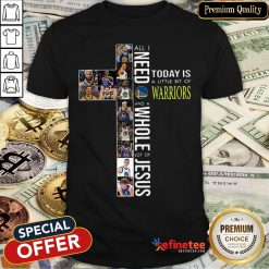 Pretty All I Need Today Is A Little Bit Of Golden State Warriors Jesus Shirt - Design By Refinetee.com