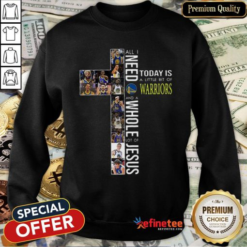 Pretty All I Need Today Is A Little Bit Of Golden State Warriors Jesus Sweatshirt - Design By Refinetee.com