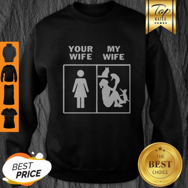Pretty Cats Lady Your Wife My Wife Sweatshirt - Design By Refinetee.com