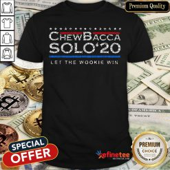 Pretty Chewbacca Solo' 2020 Let The Wookie Win Shirt - Design By Refinetee.com