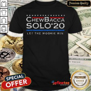 Pretty Chewbacca Solo' 2020 Let The Wookie Win Shirt