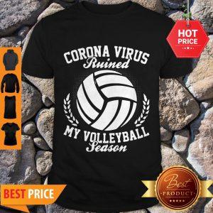 Pretty Coronavirus Ruined My Volleyball Season Shirt - Design By Refinetee.com