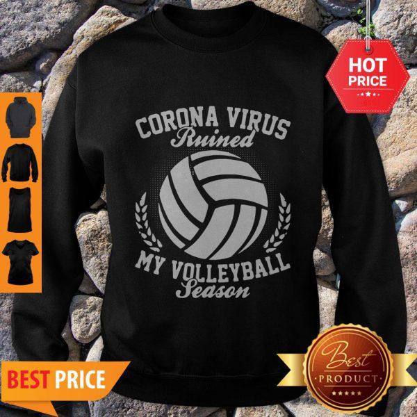 Pretty Coronavirus Ruined My Volleyball Season Sweatshirt - Design By Refinetee.com