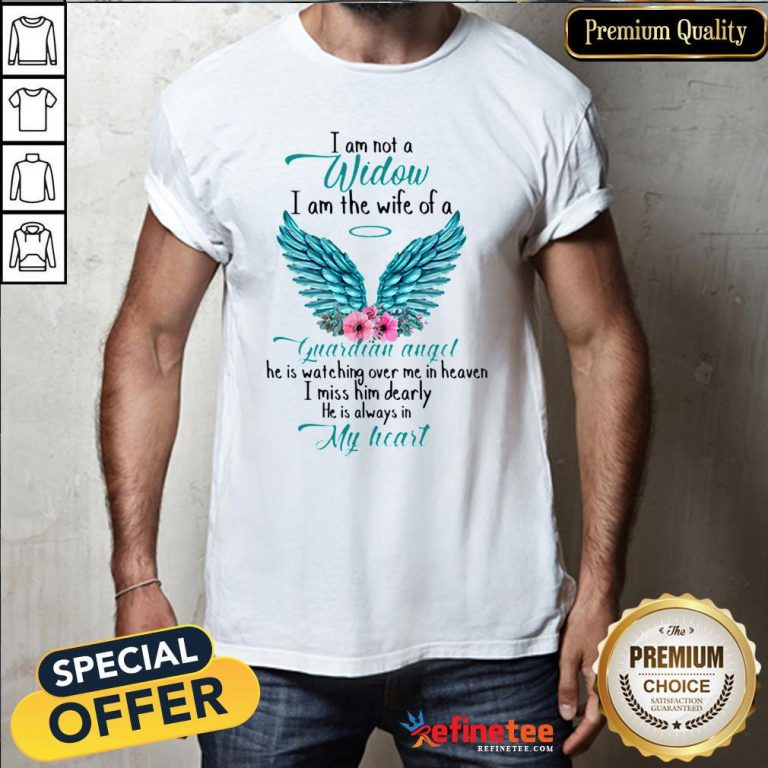 Pretty I Am Not A Widow I Am The Wife Of A Guardian Angel Wing Floral Shirt - Design By Refinetee.com