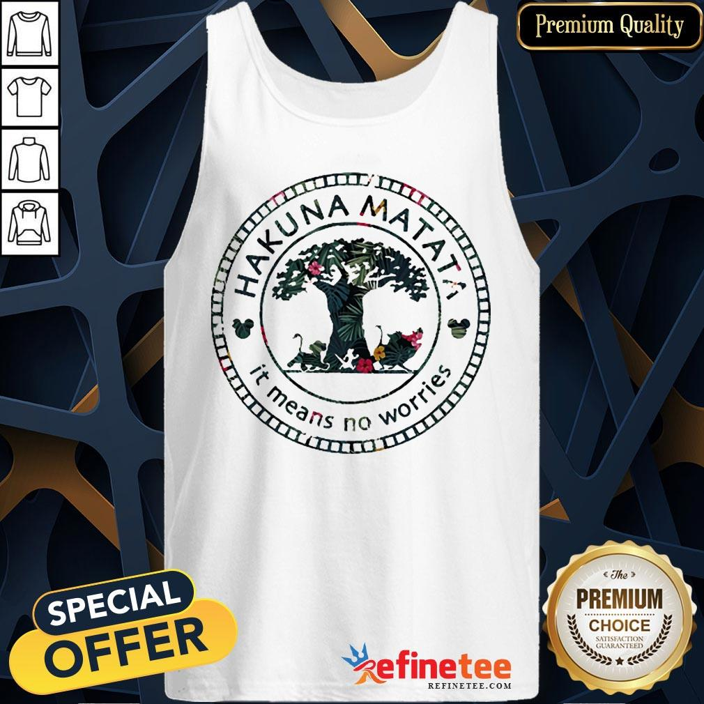 Pretty The Lion King Hakuna Matata It Means No Worries Disney Tank Top