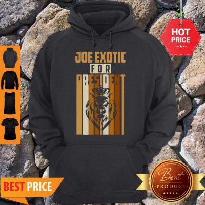 Pretty Vintage Joe Exotic For President 2020 Hoodie- Design By Refinetee.com