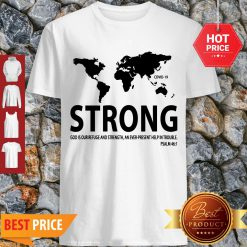 Pretty World Strong Covid-19 God Is Our Refuge And Strength Shirt - Design By Refinetee.com