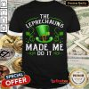 The Leprechauns Made Me Do It Kids St Patricks Day T-Shirt - Design By Refinetee