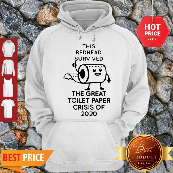 This Redhead Survived The Great Toilet Paper Crisis Of 2020 Covid-19 Hoodie