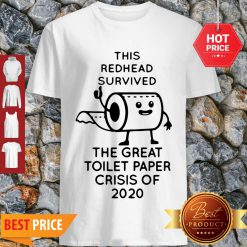 This Redhead Survived The Great Toilet Paper Crisis Of 2020 Covid-19 Shirt - Design By Refinetee.com