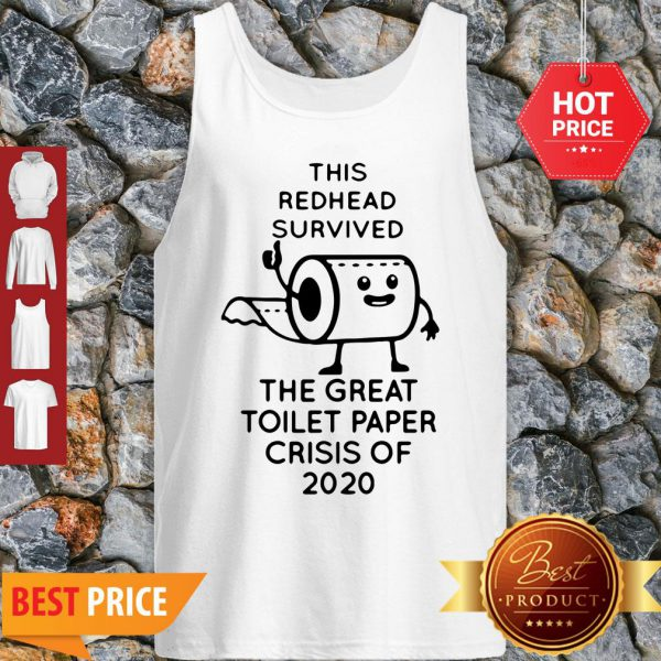 This Redhead Survived The Great Toilet Paper Crisis Of 2020 Covid-19 Tank Top