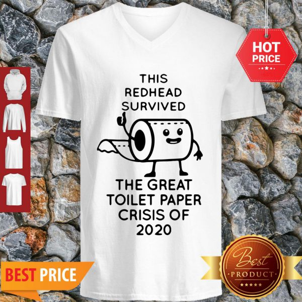 This Redhead Survived The Great Toilet Paper Crisis Of 2020 Covid-19 V-Neck