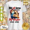 Good Strong Nurses Not All Heroes Wear Capes My Daughter Wears Scrubs Shirt
