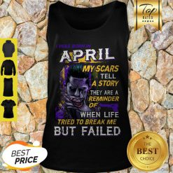 Joker I Was Born In April My Scars Tell A Story They Are A Reminder Tank Top