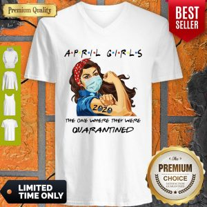 April Girls The One Where They Were Quarantined Strong Girl V-Neck