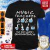 Funny Music Teachers 2020 The One Where I Quaranteach Coronavirus Shirt