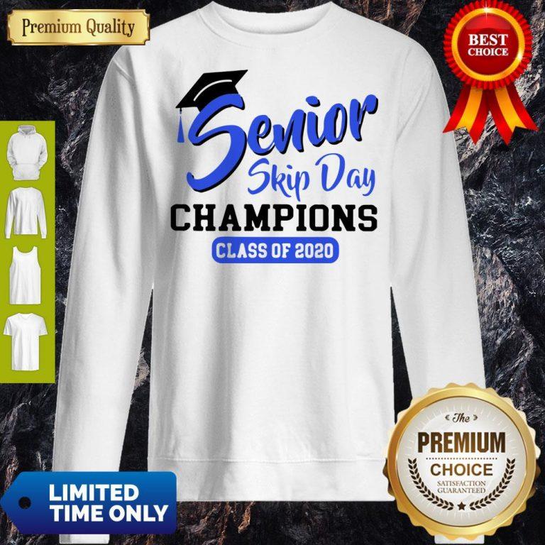 Funny Senior 2020 Skip Day Champs White Blue Sweatshirt