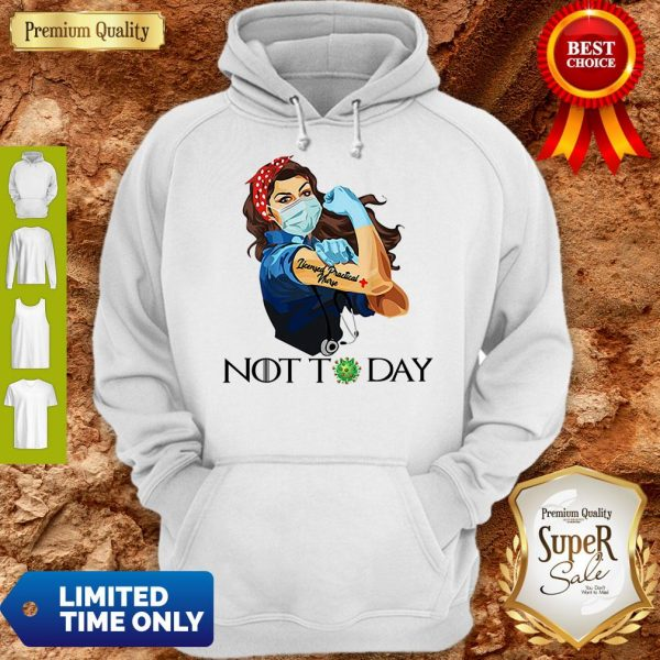 Funny Strong Nurse Tattoos Licensed Practical Nurse Not Today Covid-19 Hoodie