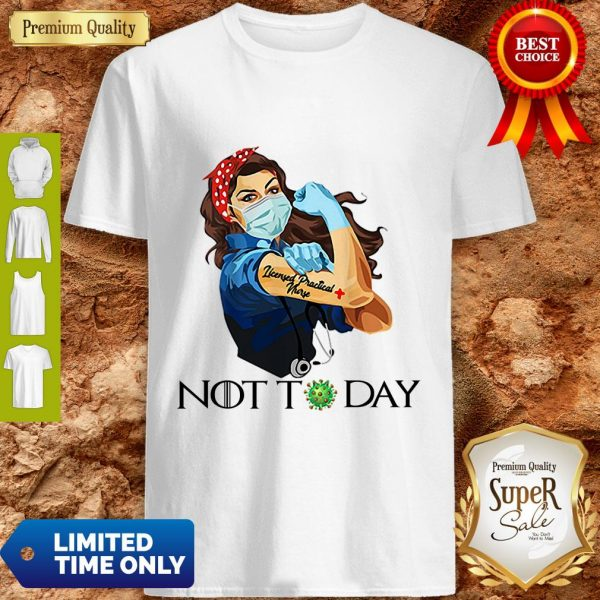 Funny Strong Nurse Tattoos Licensed Practical Nurse Not Today Covid-19 Shirt