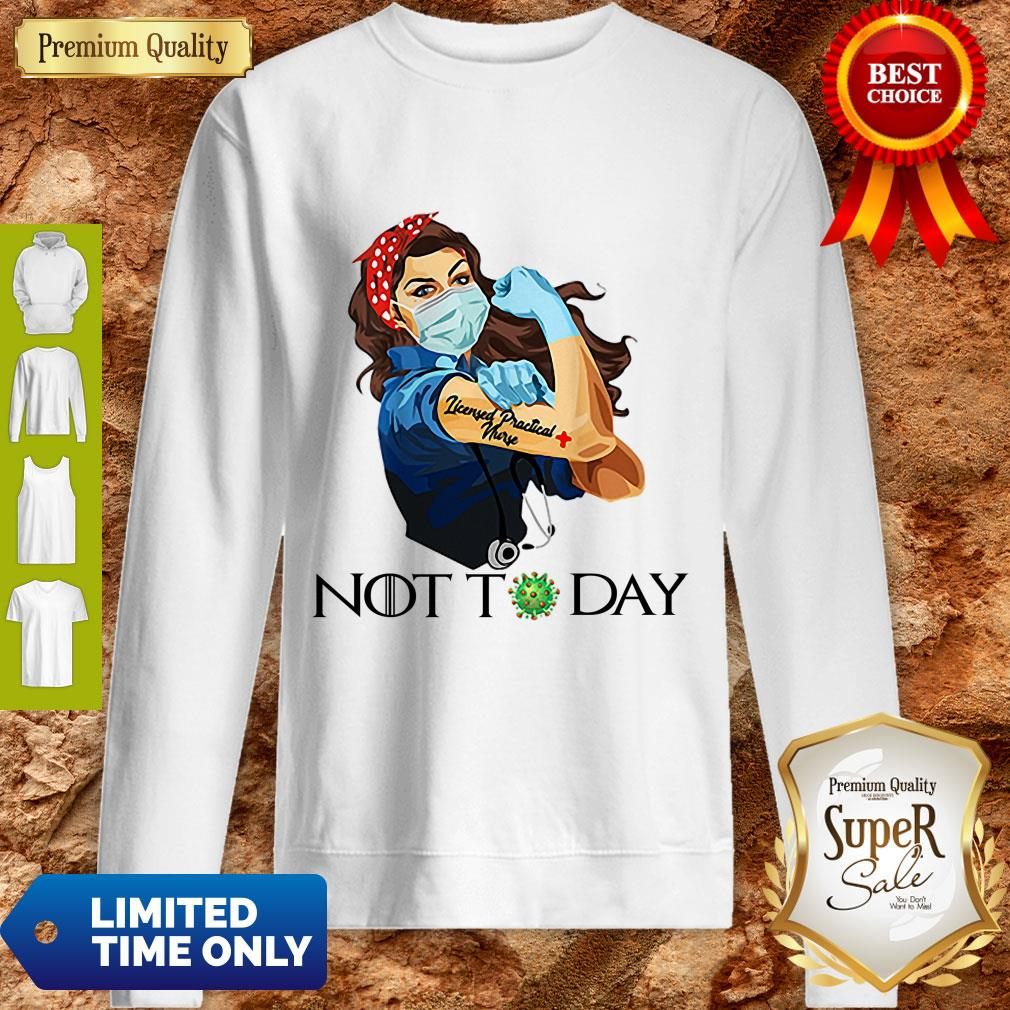 Funny Strong Nurse Tattoos Licensed Practical Nurse Not Today Covid-19 Sweatshirt
