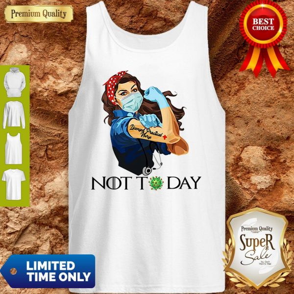 Funny Strong Nurse Tattoos Licensed Practical Nurse Not Today Covid-19 Tank Top