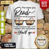 Funny The More You Read The More Things You Know Youll Go Shirt
