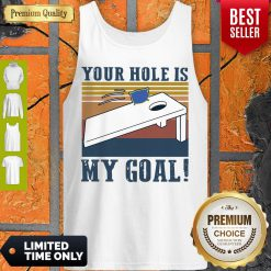 Funny Your Hole Is My Goal Vintage Tank Top