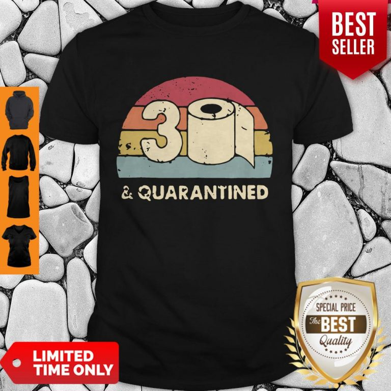 Good 30th And Quarantined Toilet Paper 2020 Vintage Shirt
