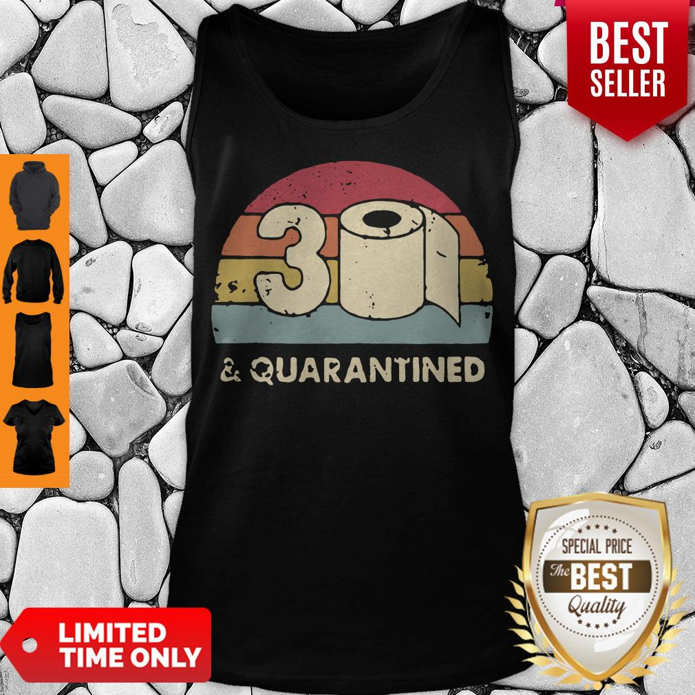 Good 30th And Quarantined Toilet Paper 2020 Vintage Tank Top