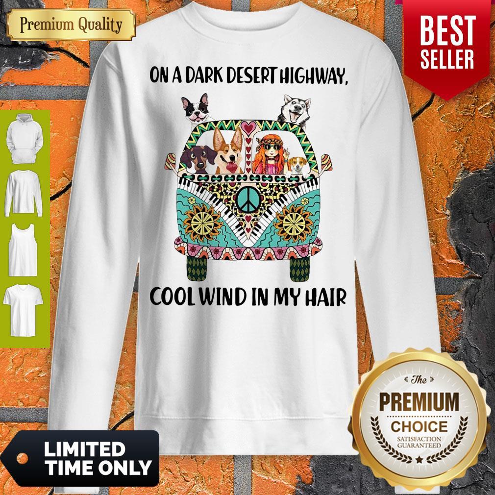 Good Hippie Girl Dogs On A Dark Desert Highway Cool Wind In My Hair Sweatshirt