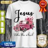Good Jesus Take The Wheel Shirt