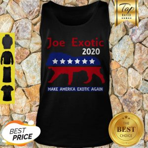 Good Joe Exotic Tiger King Make American Extic Again Tank Top
