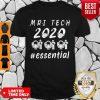 Good Mri Tech 2020 Essential Shirt