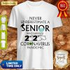 Good Never Underestimate A Senior Who Survived 2020 Coronavirus Pandemic Shirt