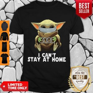 Good Star Wars Baby Yoda Mask Hug Audi I Can't Stay At Home Shirt