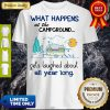 Good What Happens At The Campground Shirt