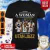 Never Underestimate A Woman Who Understands Basketball Who Lovesutah Jazz shirt