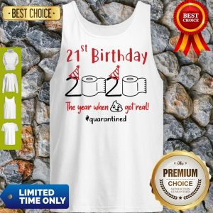 Nice 21st Birthday 2020 The Year When Shit Got Real Quarantined Tank Top