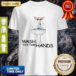 Nice Chihuahua Wash Your Damn Hands Coronavirus ShirtNice Chihuahua Wash Your Damn Hands Coronavirus Shirt