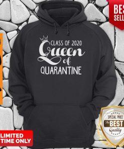 Nice Class Of 2020 Queen Of Quarantine Hoodie
