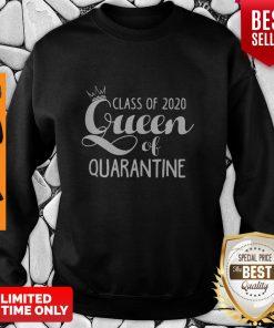 Nice Class Of 2020 Queen Of Quarantine Sweatshirt