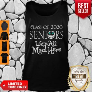 Nice Class Of 2020 Seniors We're All Mad Here Tank Top